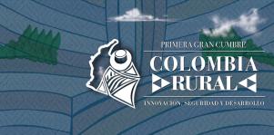 Cumbre Colombia Rural: Innovación, seguridad y desarrollo